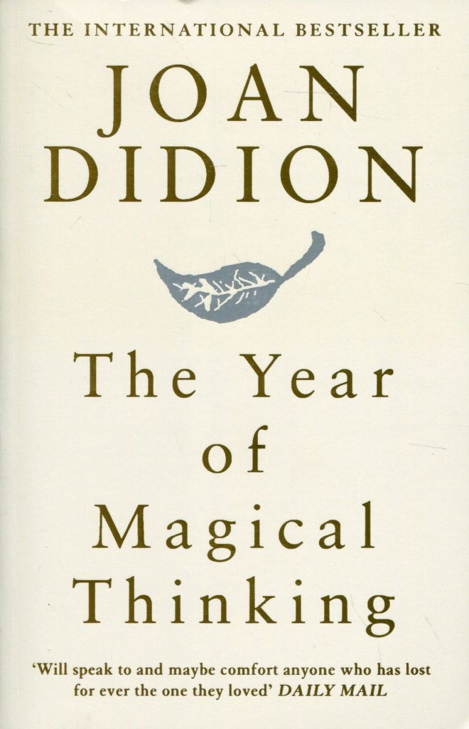 The Year of Magical Thinking – By Joan Didion