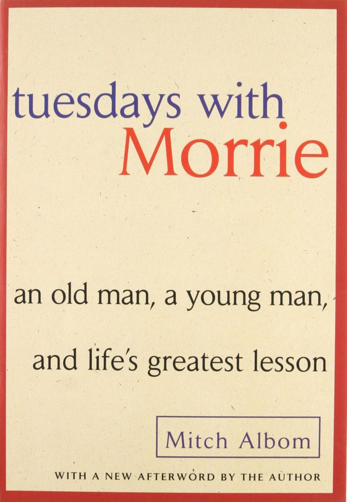 Tuesdays With Morrie – By Mitch Albom
